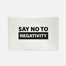 Say No To Negativity Rectangle Magnet