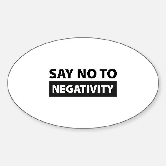 Say No To Negativity Sticker (Oval)
