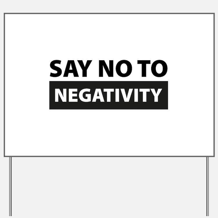 Say No To Negativity Yard Sign