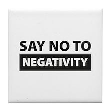 Say No To Negativity Tile Coaster