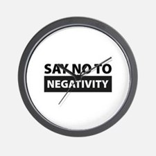 Say No To Negativity Wall Clock