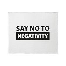 Say No To Negativity Throw Blanket