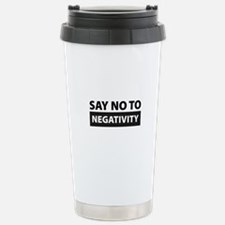 Say No To Negativity Travel Mug