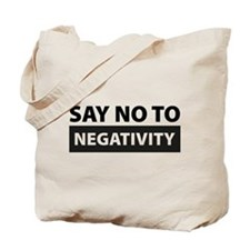 Say No To Negativity Tote Bag