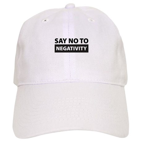 Say No To Negativity Cap