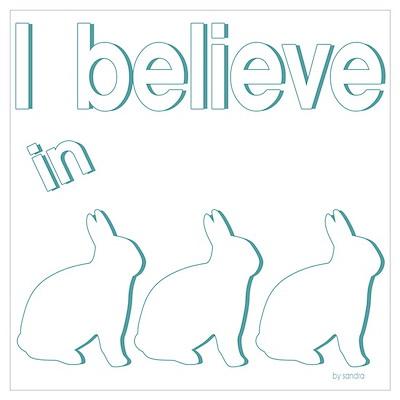 I believe in bunnies Poster