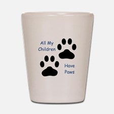 All My Children Have Paws 1 Shot Glass