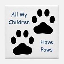 All My Children Have Paws 1 Tile Coaster