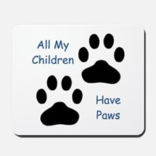 All My Children Have Paws 1 Mousepad