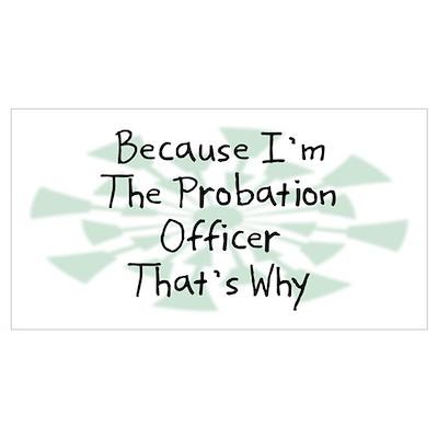 Because Probation Officer Poster