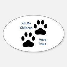 All My Children Have Paws 1 Sticker (Oval)