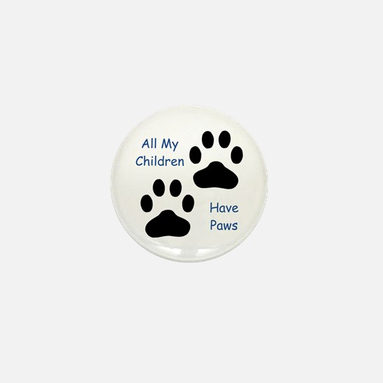 All My Children Have Paws 1 Mini Button
