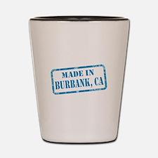 MADE IN BURBANK, CA Shot Glass