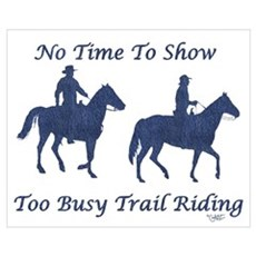 Too Busy Trail Riding Poster