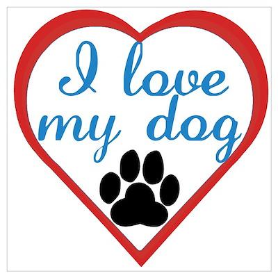 I Love My Dog Poster