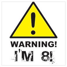 Warning I'm 8 Poster