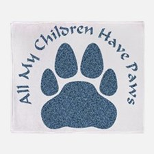 All My Children Have Paws 2 Throw Blanket
