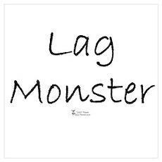 Lag Monster Poster
