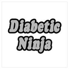 """""""Diabetic Ninja"""" Poster"""