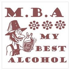 MBA My Best Alcohol Poster