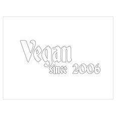 Vegan since 2006 Poster