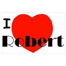 I Love Robert Poster