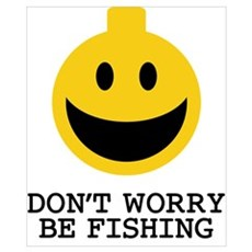 Don't Worry Be Fishing Poster