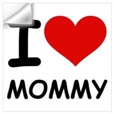 I LOVE MOMMY Wall Decal