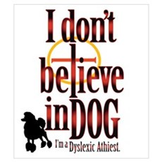 I Don't Believe in Dog Poster