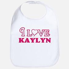 I Love Kaylyn Baby Bib
