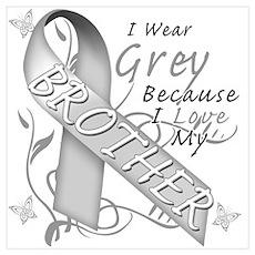 I Wear Grey, I Love My Brothe Poster