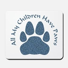 All My Children Have Paws 2 Mousepad