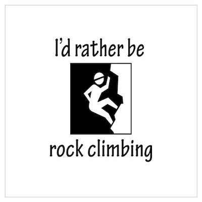 Rather Be Rock Climbing Poster