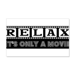 Relax It's only a Movie #2 22x14 Wall Peel