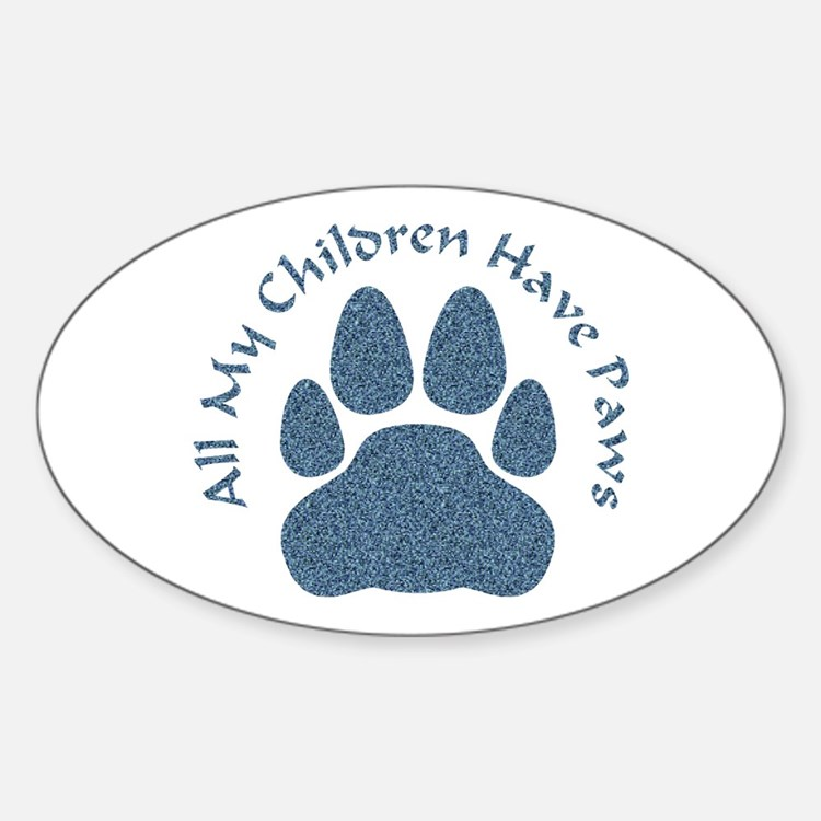 All My Children Have Paws 2 Sticker (Oval)