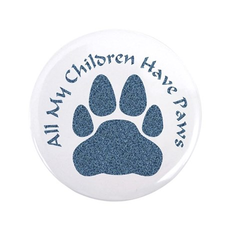 "All My Children Have Paws 2 3.5"" Button"