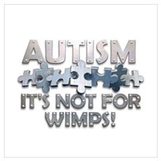 Autism: Not For Wimps! Framed Print