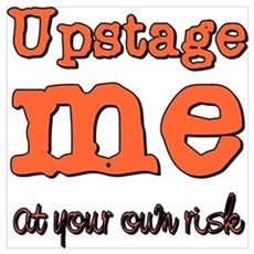 Upstage me at your own risk Framed Print