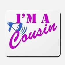 I'm A Cousin Mousepad