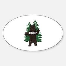 Bear hug? Sticker (Oval)