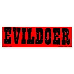 Evildoer Bumper Sticker