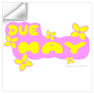 DUE IN MAY Wall Decal