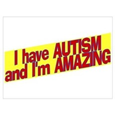 I Have Autism and I'm Amazing Poster