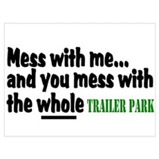 Mess With Me And You Mess With The Whole Trailer P Canvas Art