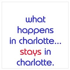 WHAT HAPPENS IN CHARLOTTE STAYS IN QC Poster