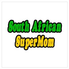 """South African Super Mom"" Poster"