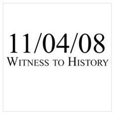Witness to History 11/04/08 Poster