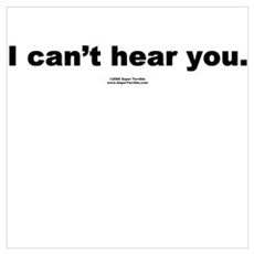 I can't hear you Poster
