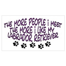I like my Labrador Retriever Poster