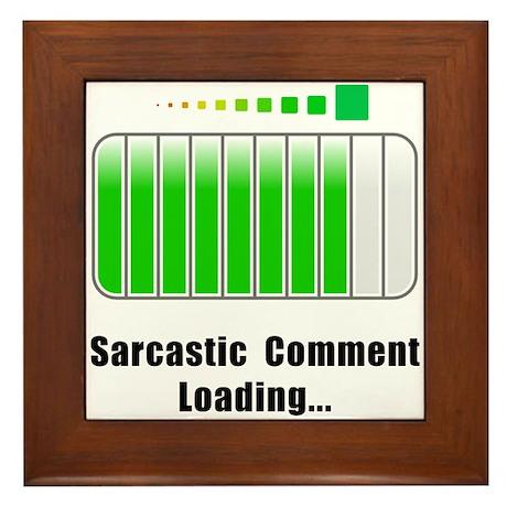 Sarcastic Comment Loading Framed Tile
